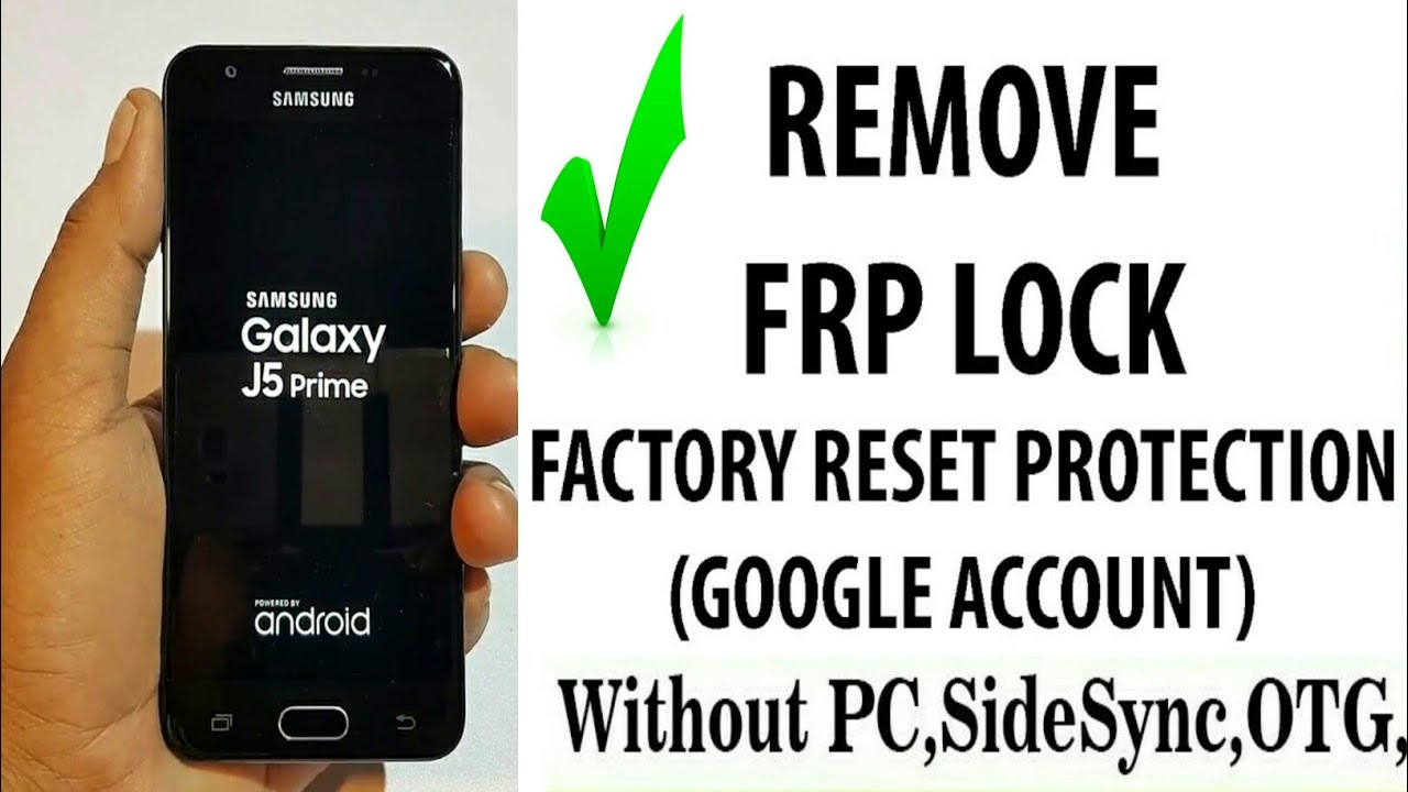 Samsung J5 Prime Frp Bypass Without Computer And Box - Android Version 8.0 U3 S3