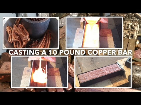 10 pound Copper Bullion Bar Poured from scrap BIGGEST HOME POURED COPPER BAR ON YouTube