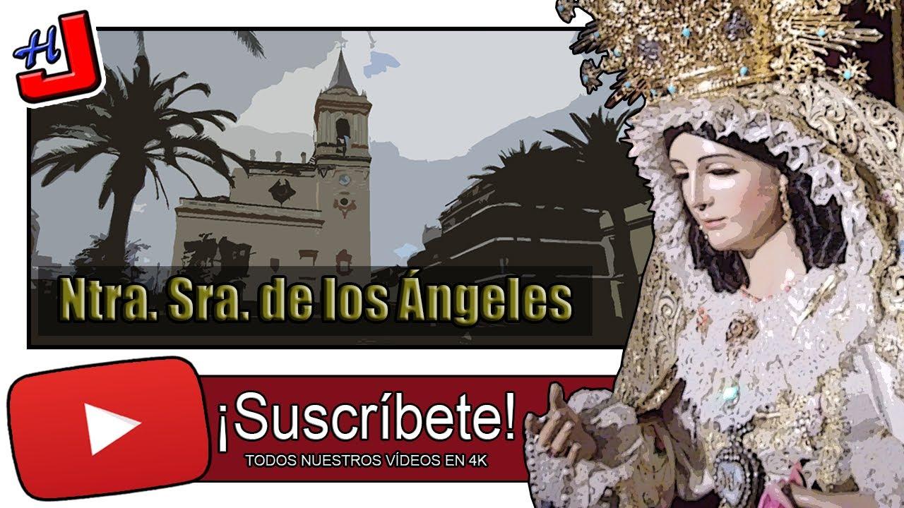 ⭕️ Veneración en honor a Ntra. Sra. de los Ángeles ⛪️ | 2020 | 4K 📹