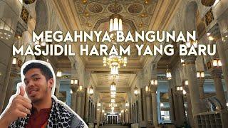 THE NEW MASJIDIL HARAM MAKKAH BUILDING