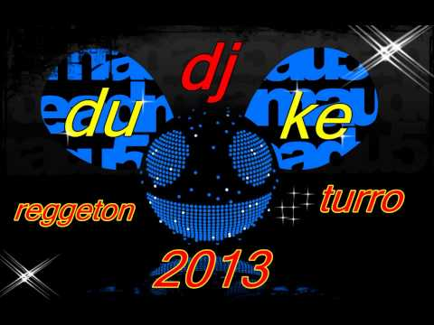 reggaeton turro mix 2013 dj duke Videos De Viajes