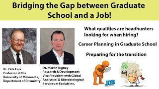Bridging the Gap between Graduate School and a Job (by Prof. Carr and Dr. Rigney)-Part 1