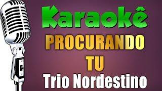 Baixar 🎤 Procurando Tu - Trio Nordestino - Karaokê (Festa Junina Karaokê)