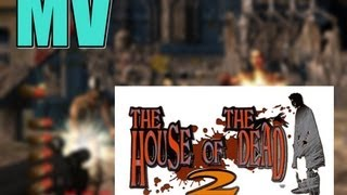The House of The Dead 2 [MV]-My Hero