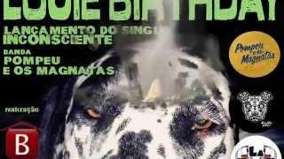 Chamada Louie Birthday com Pompeu e Os Magnatas - Oh My Dogs - Lableu