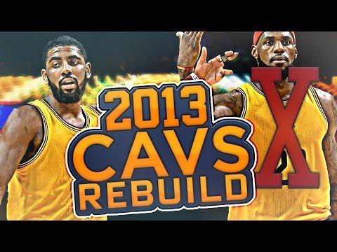 NO LEBRON BUT KOBE? REBUILDING THE 2013 CAVS!! NBA 2K17 MY LEAGUE