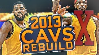 NO LEBRON BUT KOBE? REBUILDING THE 2013 CAVS!! NBA 2K17 MY LEAGUE