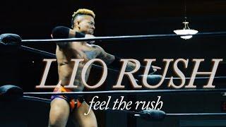 Lio Rush // Feel the Rush