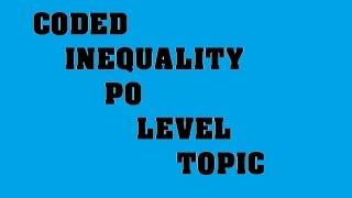 CODED INEQUALITY BANK PO LEVEL