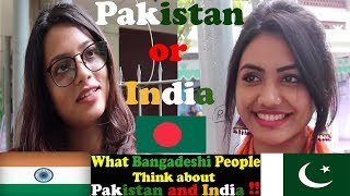 bangladesh think about india and pakistan
