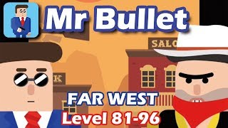 Mr Bullet - Spy Puzzles Chapter 6 FAR WEST Walkthrough | Level 81-96 3 stars