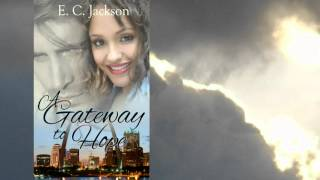 A Gateway to Hope Book Trailer (Book Blurb)