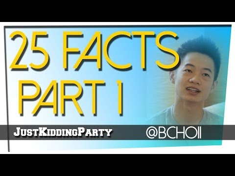 25 Facts - Brandon Choi - Part 1