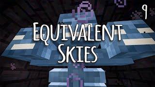 Equivalent Skies Ep. 9 Killing Bosses