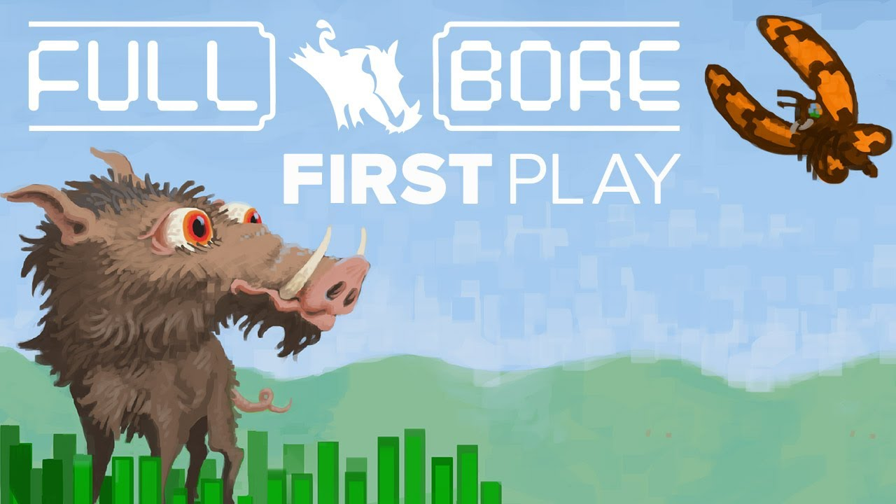 First Play: Full Bore