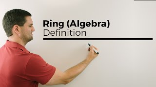 Ring (Algebra), Definition | Mathe by Daniel Jung