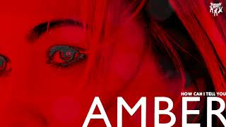 Watch Amber How Can I Tell You video