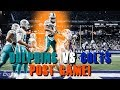 Miami Dolphins vs Indianapolis Colts Post Game!