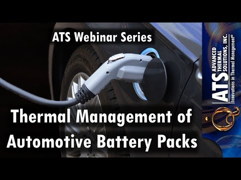 Thermal Management of Automotive Battery Packs - ATS Webinar