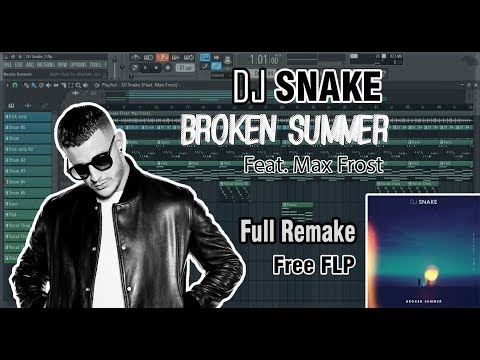 DJ Snake - Broken Summer (Feat. Max Frost) [Remake+FLP]