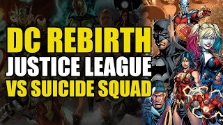 Justice League/Suicide Squad Rebirth Crossover: Justice League vs The Suicide Squad