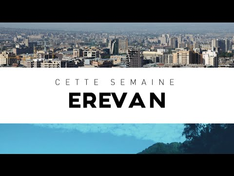Destination Francophonie #123 - EREVAN