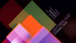 "Lightning Dust - ""Loaded Gun"" (Official Audio)"