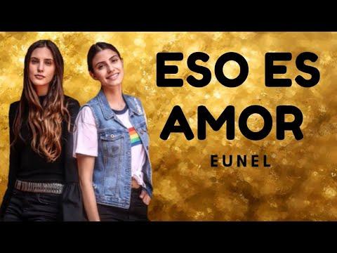Valentina y Juliana || Eso Es Amor - Eunel (Amar A Muerte)