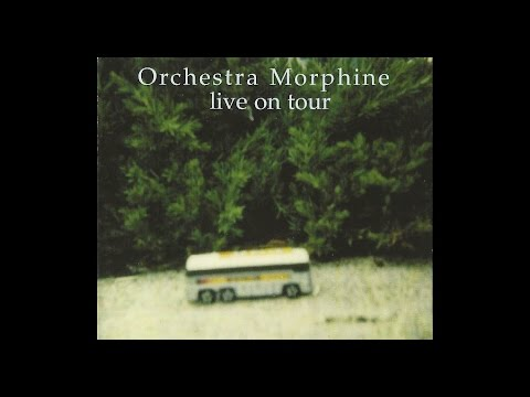 Orchestra Morphine - Live on Tour (full album)