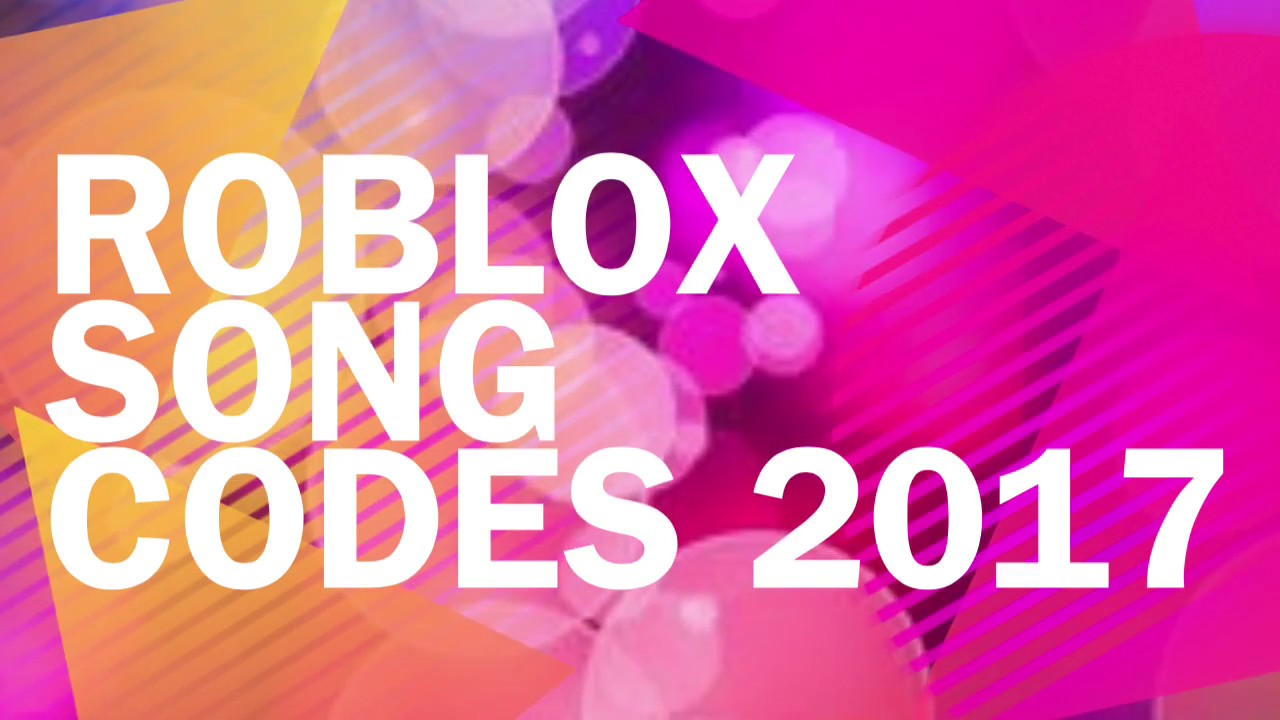 Roblox Song Codes 2017 Youtube