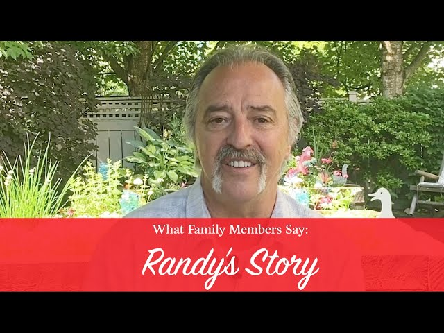 What Family Members Say: Randy's Story