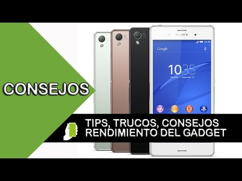 Sony Xperia Z3  tips  y trucos para android (aumenta velocid
