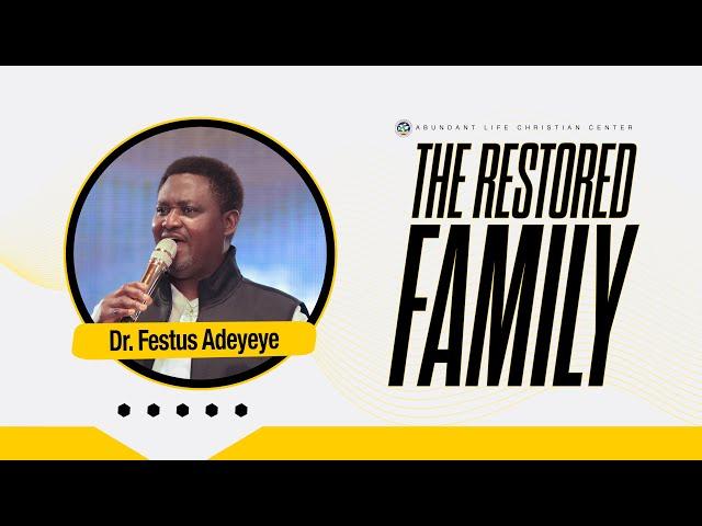 The Restored Family   Dr. Festus Adeyeye   ALCC Winners House