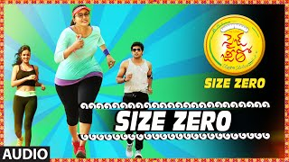 "Size Zero Full Song (Audio) || ""Size Zero"" || Arya, Anushka Shetty, Sonal Chauhan"