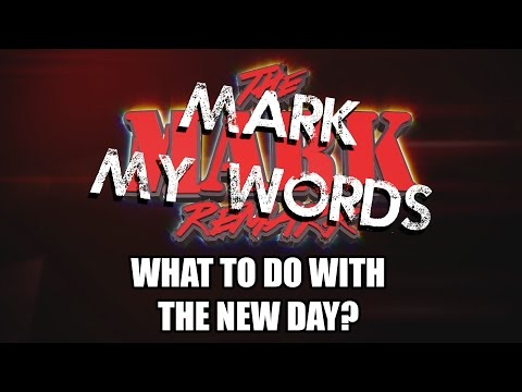 Mark My Words - The New Day