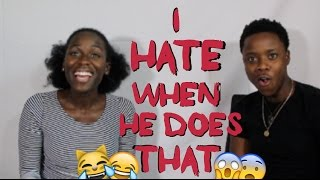 Things We Hate About Each Other!  (Tea Time)
