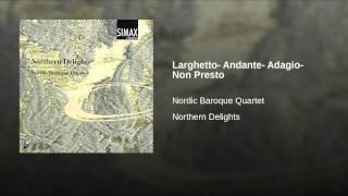 Larghetto- Andante- Adagio- Non Presto