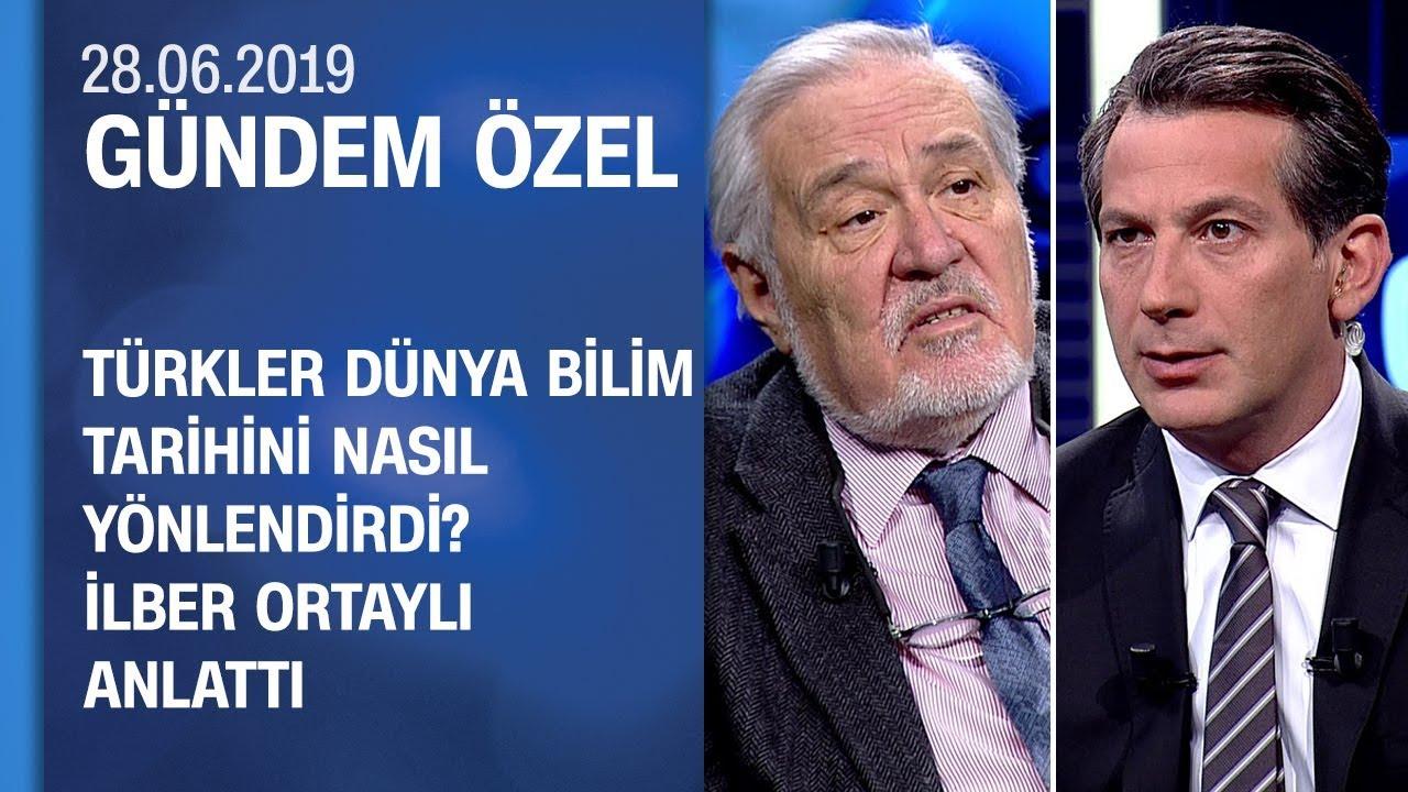 Türklerin bilim tarihine yaptığı katkılar nedir? İlber Ortaylı anlattı - Gündem Özel 28.06.2019 Cuma