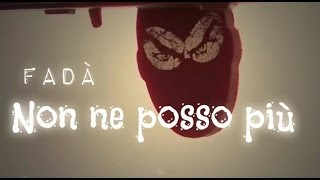 Fadà - Non ne posso piu (Lyrics Video)