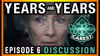 Years and Years | Episode 6 (Finale) | Discussion & Review
