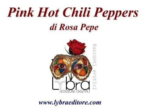 Pink Hot Chili Peppers - Racconti Erotici -