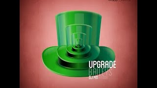 Upgrade - Baileys (djPM Remix) -Official- FREE DOWNLOAD ! !