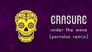 Erasure - Under The Wave (Parralox Remix - Official)