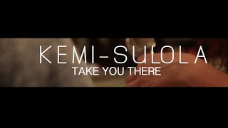 Kemi Sulola - Take You There (Official Music Video)