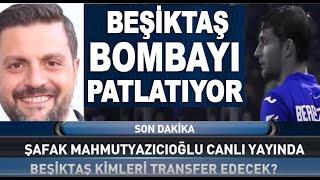 Yönetici Şafak Mahmutyazıcıoğlu'dan son dakika transfer açıklaması (Beşiktaş Tansfer haberleri)