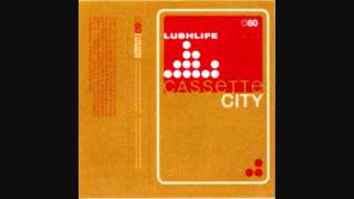 Lushlife - Cassette City (Bonus Track)
