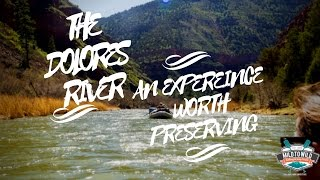 The Dolores River - An Experience Worth Preserving