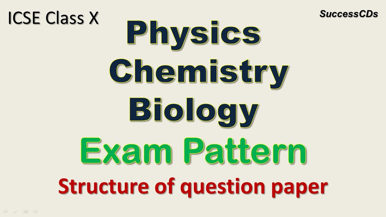 Icse class x science exam pattern and marking scheme physics icse class x science exam pattern and marking scheme physics chemistry biology malvernweather Images