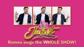 Romeo sings the WHOLE SHOW | & Juliet
