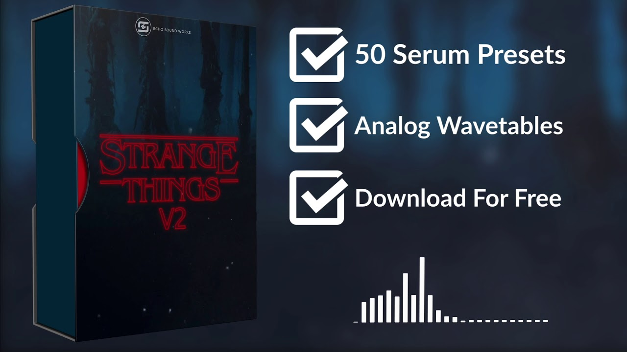 FREE SERUM PRESETS | Strange Things V.2